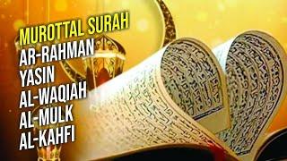 MUROTTAL SURAH AR-RAHMAN YASIN AL-WAQIAH AL-MULK AL-KAHFI / SUARA NGAJI MERDU AGAR BAYI MUDAH TIDUR