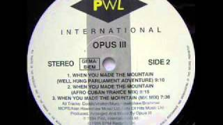 Opus III   When You Made The Mountain (Well Hung Parliament Adventure)