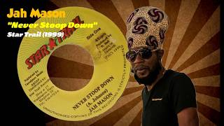 Jah Mason - Never Stoop Down (Star Trail) 1999