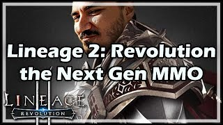 Lineage 2: Revolution, the Next Gen MMO