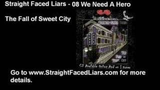 Straight Faced Liars - We Need A Hero