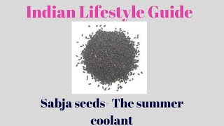 Health benefits of Sabja seeds || Best coolant for summers|| Indian Lifestyle Guide