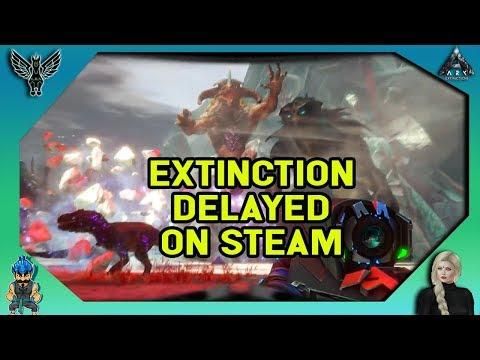 ARK NEWS: EXTINCTION DELAYED ON STEAM