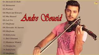 Andre Soueid  greatest hits - Andre Soueid Violin Songs 2019