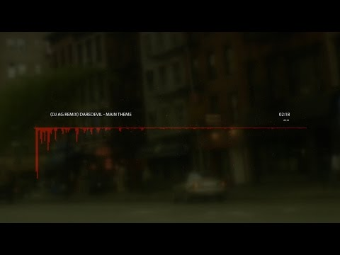 Daredevil - Main Theme (DJ AG Remix)