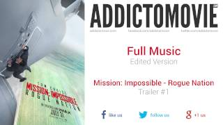 Mission: Impossible - Rogue Nation - Trailer #1 Full Music (Edited Version)