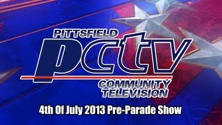 The Pittsfield Community Television Parade Pre-Show 2013