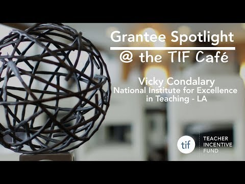 Grantee Spotlight @ the TIF Cafe: Vicky Condalary - National Institute for Excellence in Teaching