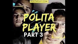 #PolitaPlay E.3 (Part3)