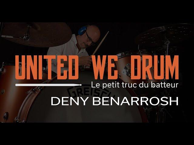 Denis Benarrosh - United We Drum, le petit truc du batteur