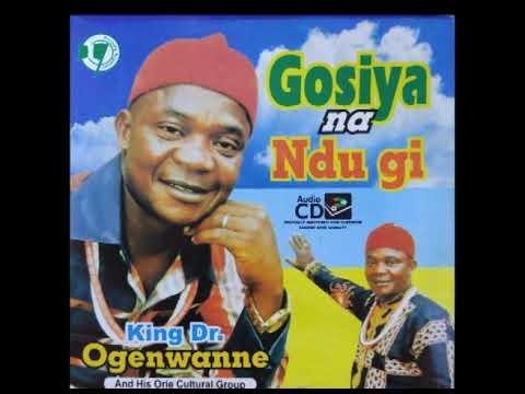 Download King Ogenwanne - Gosiya na Ndu Gi - Nigerian Highlife Music