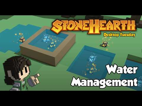 Stonehearth Desktop Tuesday: Water Management