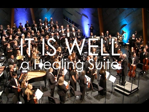 IT IS WELL, A Healing Suite - Choral Symphony