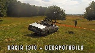 Prezentare Dacia 1310 DECAPOTABILA - Test Drive Pe Camp - OFF ROAD