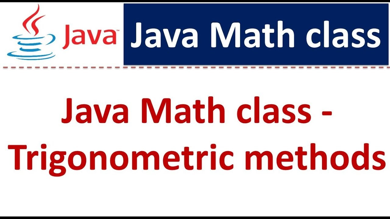 Java Tutorial Java Math Class Trigonometric Methods Youtube
