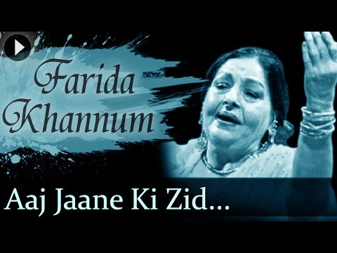 Mix - Aaj Jaane Ki Zid Na Karo - Farida Khannum - Top Ghazal Songs