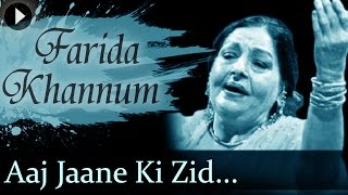Aaj Jaane Ki Zid Na Karo - Farida Khannum - Top Ghazal Songs