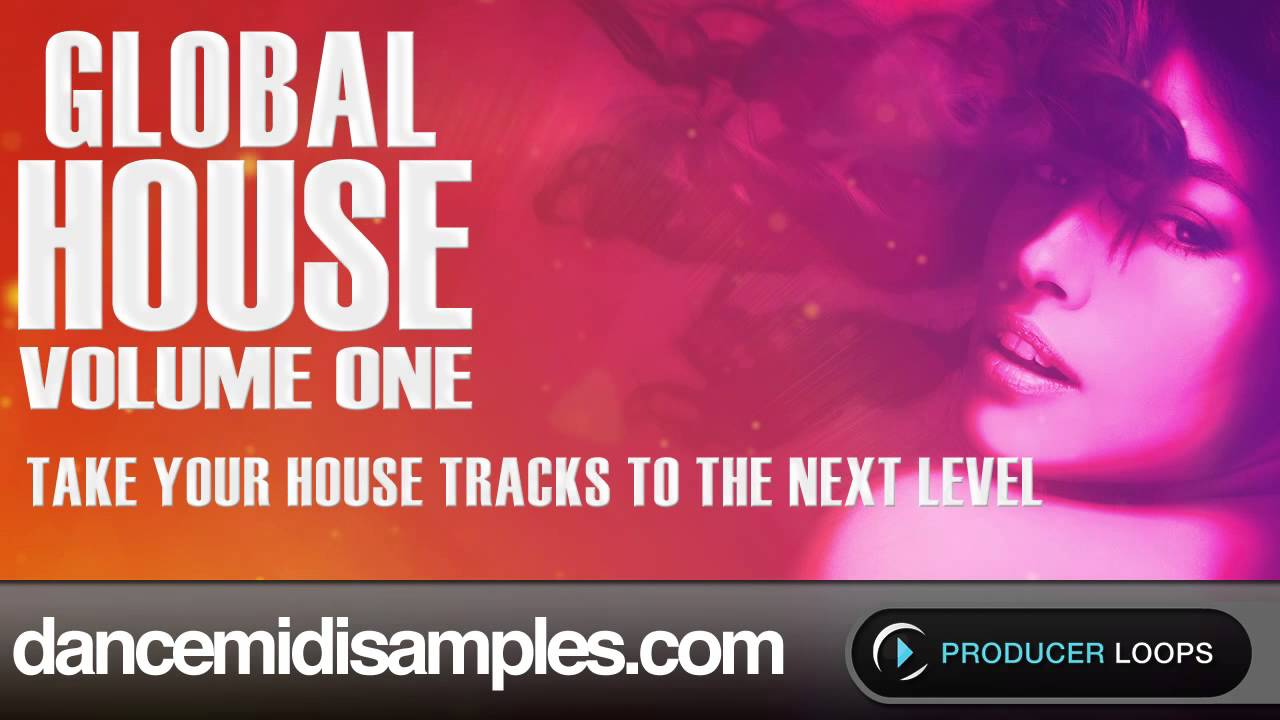 House Music Samples Global House Vol 1 Youtube