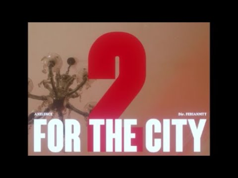 Youtube: Axelence – For The City 2 (Freestyle)