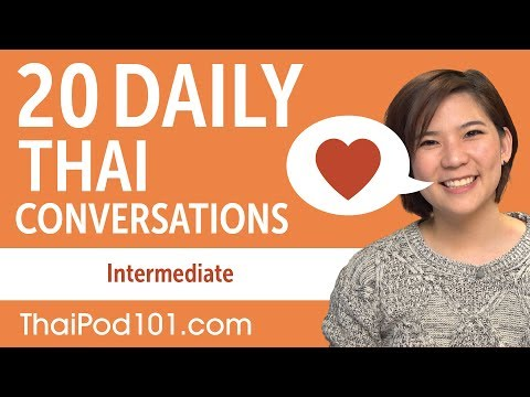 20 Daily Thai Conversations - Thai Practice for Intermediate learners