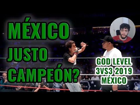 MEXICO ¿JUSTO CAMPEÓN? - GOD LEVEL 3vs3 2019 MÉXICO