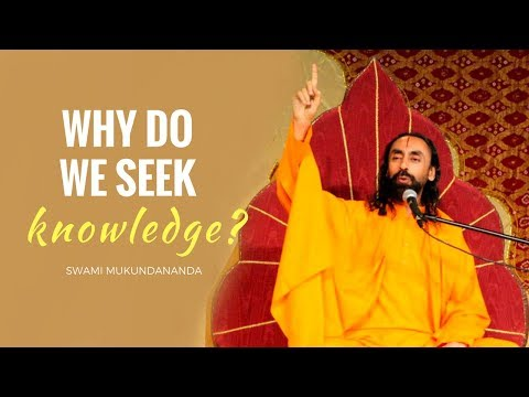 Why do we seek knowledge? Part 2: The Goal of Human Life by Swami Mukundananda