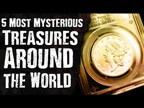 5 Most MYSTERIOUS TREASURES Around the World