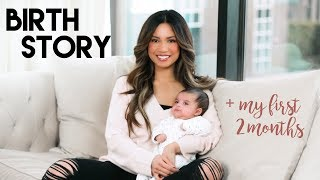 MY BIRTH STORY + My First 2 Months!!