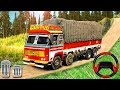 Indian Truck Driver Cargo Сity 2018 - Offroad Truck Driving - Android GamePlay