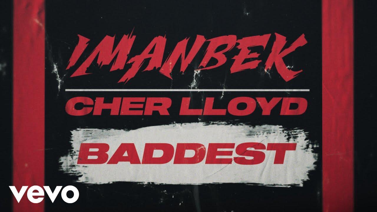 Imanbek, Cher Lloyd - Baddest (Lyric Video)
