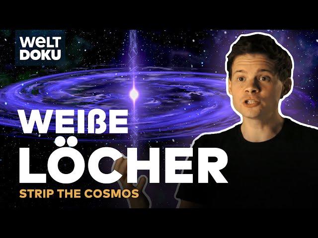 WEIßE LÖCHER - Strip the Cosmos | HD Doku
