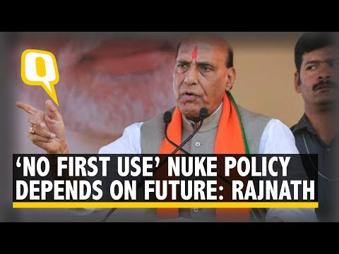 'No First Use' Nuclear Policy Depends on Future: Rajnath Singh   The Quint