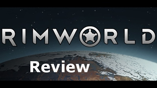 Rimworld – Worth it? – [Review]