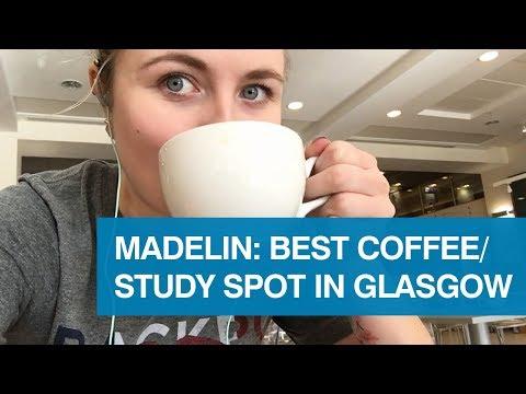 Madelin: Best coffee/study spots in Glasgow