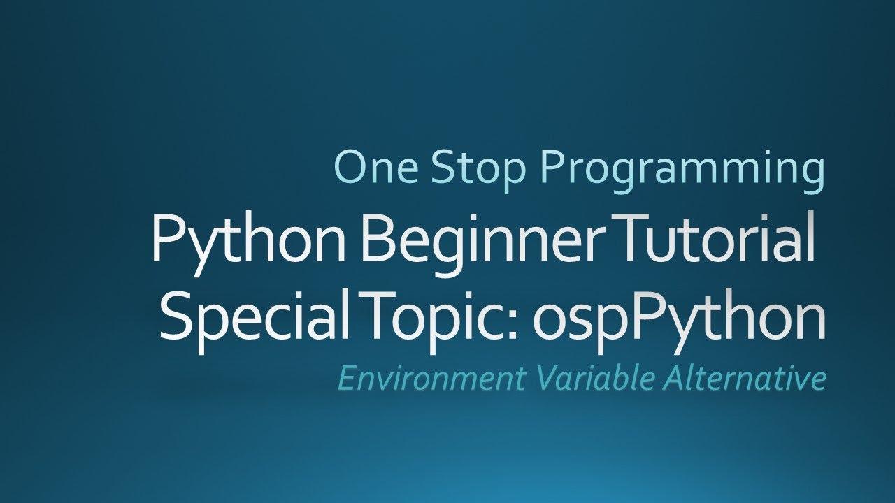 Python Beginner Tutorial - Special Topic: OSP Python