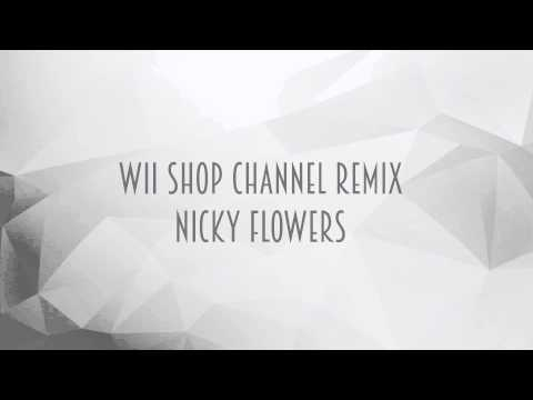 Wii Shopping Channel Remix - Nicky Flowers