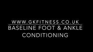 BASELINE FOOT AND ANKLE CONDITIONING