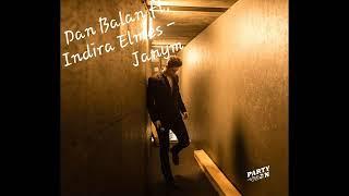 Dan Balan feat. Indira Elemes - Janym  ( NEW 2018 )