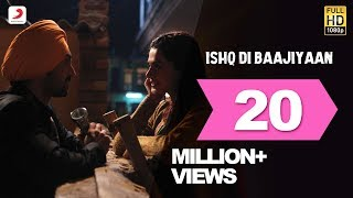 Ishq Di Baajiyaan (Video Song) | Soorma