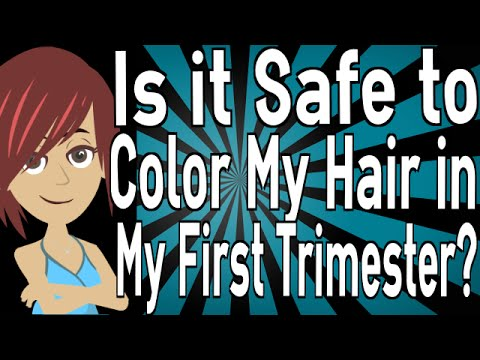 Is it Safe to Color My Hair in My First Trimester?
