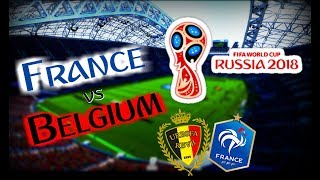 FIFA 18 - France v Belgium || FIFA WorldCup Russia Semi-Final