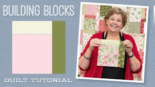 "Make a ""Building Blocks"" Quilt with Jenny Doan of Missouri Star (Video Tutorial)"