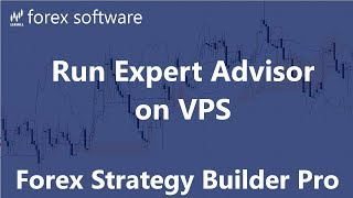 Run Expert Advisor on VPS