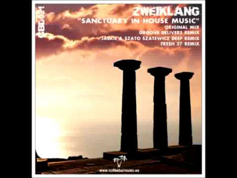 Zweiklang sanctuary in house music groove delivers for Groove house music