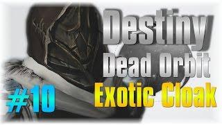Lets Play Destiny EndGAME #10 - Dead Orbit Exotic Cloak