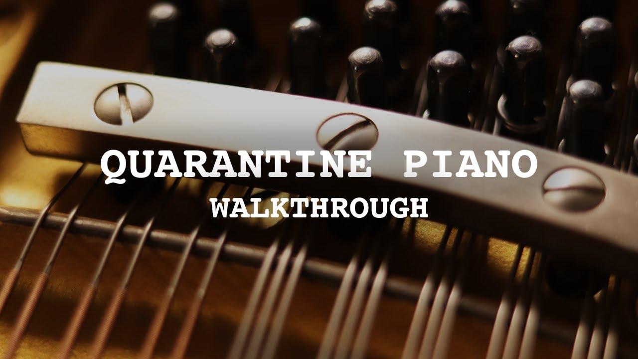 Quarantine Piano Walkthrough - Free Kontakt Library