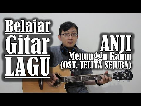 Belajar Gitar Lagu - Menunggu Kamu ost sejuba (ANJI)