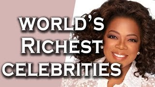 Top 10 Shockingly Rich Celebrities and  Their Net Worth