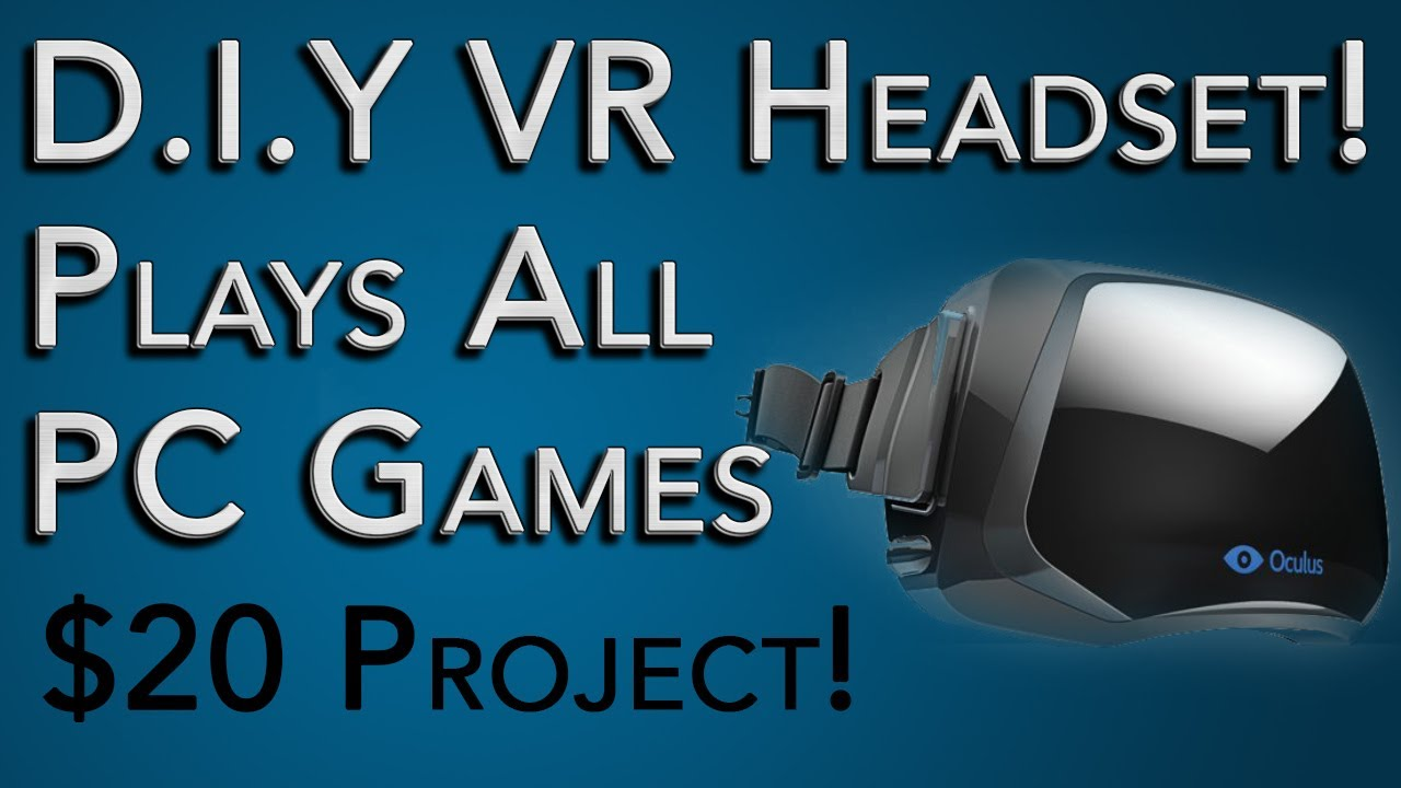 Virtual Reality Headset Tutorial: $20 and Plays Most PC Games! DIY VR Like  Oculus