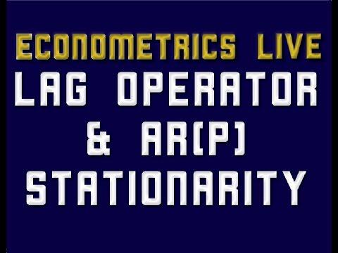 Lag Operator & AR(p) Stationarity